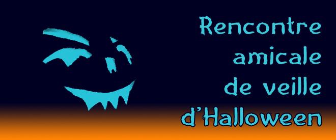 Rencontre amicale de veille d'Halloween